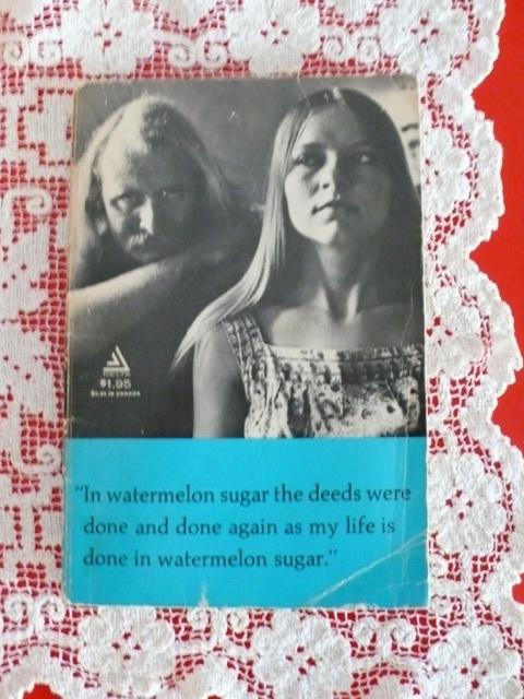 In Watermelon Sugar, Richard Brautigan