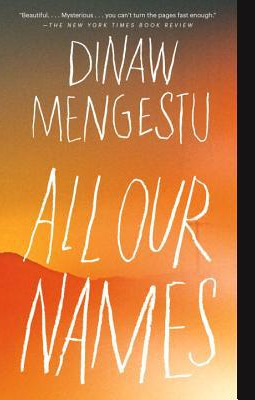 Dinaw Mengestu All Our Names
