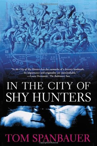 In the City of Shy Hunters, Tom Spanbauer